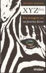 Masson, J.M. - X Y Zebra.  Een menagerie van 100 favoriete dieren