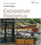 Krigar, André - Expressiver Realismus / Stadtlandchaften