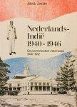 Zwaan, Jacob. - Nederlands-Indië, 1940-1946. Deel I: Gouvernementeel intermezzo 1940-1942.