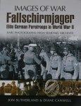 Sutherland, J. - Images of War: Elite German  Paratroopers WW2
