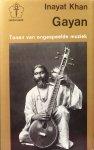 Khan, Inayat [Hazrat Inayat Khan] - Gayan; tonen van de ongespeelde muziek