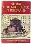 Besevliev, Veselin / Johannes Irmscher (eds.). - Antike und Mittelalter in Bulgarien.