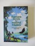 Shapiro, Robert - Shamanic Secrets for Material Mastery