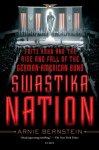 Bernstein, Arnie - Swastika Nation Fritz Kuhn and the Rise and Fall of the German-American Bund