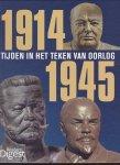 diverse auteurs - 1914 - 1945: Tijden in het teken van oorlog