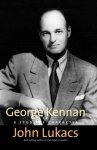 Lukacs, John - George Kennan - A Study Of Character A Study of Character