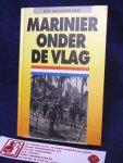 Valkenburg, R. - Marinier onder de vlag / Een waarheidsgetrouw, persoonlijk relaas over de verschrikkingen onder het Japanse juk