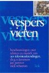 Lammens, Dr. G.N. & Jan Pasveer & Niek Schuman - de Vespers vieren / beschouwingen over teksten en muziek van 6 tv-uitzendingen