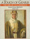 BROWN, Malcolm / Julia Cave - A touch of genius, the life of T.E. Lawrence
