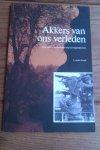 Woude, J. van der - Akkers van ons verleden. Bestuurlijke en daadwerkelijke zorg voor begraafplaatsen