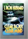 ron hubbard. l. - clear body clear mind