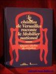 Sophy Thompson (ed.). - chateau de Versailles raconte le Mobilier national - Quatre siecles de creation.