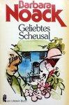 Noack, Barbara - Geliebtes Scheusal (DUITSTALIG)