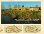 Diverse auteurs - De Stelling van Amsterdam, Vestingwerken rond de hoofdstad 1880-1920, 184 pag. hardcover + stofomslag, gave staat
