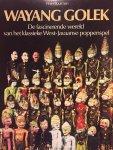 Buurman, Peter. - Wayang Golek. De fascinerende wereld van het klassieke West-Javaanse poppenspel.