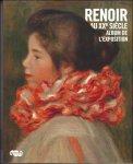 Isabelle Gaetan  - Sylvie Patry, - Album Renoir au XXe siecle  album de l'exposition.