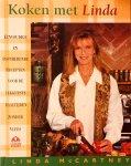 McCartney, Linda. - Koken met Linda. Eenvoudige en inspirerende recepten voor de lekkerste maaltijden zonder vlees.