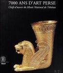 Wilfried Seipel, Collectif - 7000 ans d'art Perse. Chefs-d'oeuvre du Musee National de Teheran.