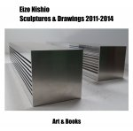 Nishio, Eizo - Eizo Nishio sculptures & drawings 2011-2014