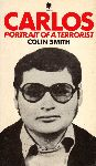 Smith, Colin - Carlos. Portrait of a terrorist