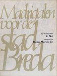 Né, Y.  Manneke, Daan. - Madrigalen voor de stad Breda + CD.