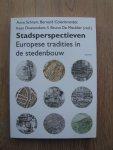 Schram, Anne / Bernard Colenbrander / Kees Doevendans / Bruno De Meulder (red.) - Stadsperspectieven | Europese tradities in de stedenbouw