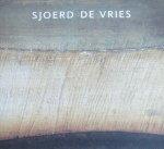 Hodel, Rudy (tekst) - Sjoerd de Vries  Gemeentemuseum Den Haag 22 februari - 12 mei 2003