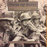 Kester, Bernadette.  Roozenbeek, Herman.  Groot, Okke. - Focus op Korea. De rol van de Nederlandse pers in de beeldvorming over de Korea-oorlog 1950-1953.