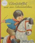 Kruss, James and Schreiber, Irene (ills.) - Christoffel und sein Schimmelchen Ein Bilderbuch mit Versen