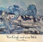 Mettra, Claude - Van Gogh und seine Welt