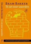 Bakker, Bert - Te zot voor woorden / een kritische kijk op de psyche en de psychiatrie