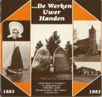 Samengesteld - De werken uwer handen  Jubileumboek en Fotoalbum t.g.v. honderd jaar Schoolvereniging Eben-Haëzer