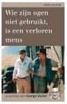 Hans Heesen 111630 - Wie zijn ogen niet gebruikt  is een verloren mens in gesprek met George Sluizer
