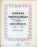Schumann, Robert: - [WoO 5, 1] Scherzo und presto passionato für das Pianoforte. No. 12 und 13 der nachgelassenen Werke. No. 1 Scherzo