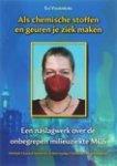 Els valkenburg - Als chemische stoffen en geuren je ziek maken / een naslagwerk over de onbegrepen milieuziekte MCS (Multiple Chemical Sensitivity of Meervoudige Chemische Overgevoeligheid)