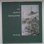 JONG, JON DE, - A new selection of Japanese Paintings.