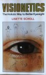 lisette schol - Visionetics: Holistic Way to Better Eyesight visionetics