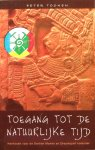 Toonen, Peter - Toegang tot de natuurlijke tijd; werkboek voor de Dertien Manen en de Dreamspell kalender