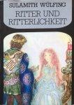 Wülfing, Sulamith - Ritter und Ritterlichkeit