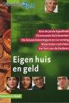 Diverse auteurs - EIGEN HUIS EN GELD