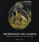 - Archéologie sous marine. Vingt ans de recherche sur les côtes de France