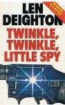 Deighton, Len - Twinkle, twinkle, little spy