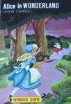 Carroll, Lewis - Alice in Wonderland Aan de Nederlandse Jeugd verteld door Ankie Aalbers