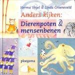 Vogel, Herma / Groeneveld, Linda - Anders kijken: Dierenpoten en mensenbenen.