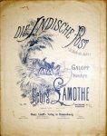 Lamothe, Georges: - Die Indische Post (La malle des Indes). Galopp für Pianoforte. Op. 161. Zweihändig