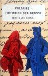 Pleschinski, Hans - Aus der Briefwechsel Voltaire - Friedrich der Grosse (DUITSTALIG) (Herausgegeben, vorgestellt und übersetzt von Hans Pleschinski)