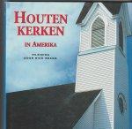 Bragg, R. /  Wim van der Zwan - Houten Kerken In Amerika