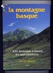 ANGULO, MIGUEL - La Montagne Basque - 300 itinéraires à travers les sept provinces