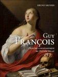 Bruno Saunier - Guy Francois (vers 1578-1650) Peintre caravagesque du Puy-en-Velay