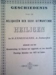red - GESCHIEDENIS VAN DE RELIQUIEEN DER XXXVI UITMUNTENDE HEILIGEN IN ST ANDRIESKERT, TE ANTWERPEN ALSMEDE VAN HET BROEDERSCHAP TER HUNNER EER OPGERICHT, EN VAN DESZELFS PLECHTIGE DIENSTEN VAN 1671 TOT HEDEN,